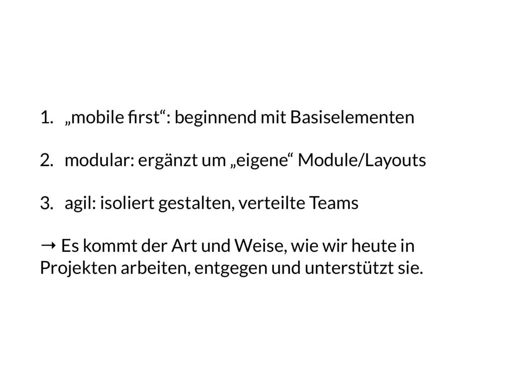 "1. ""mobile first"": beginnend mit Basiselementen ..."