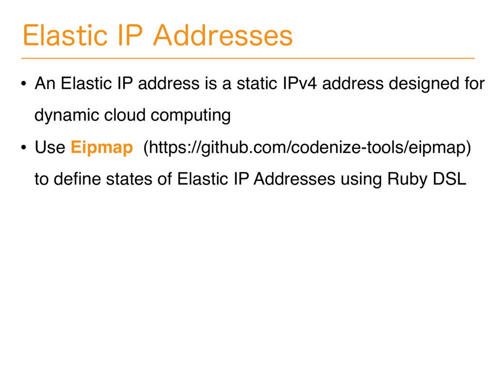 "&MBTUJD*1""EESFTTFT • An Elastic IP address is..."