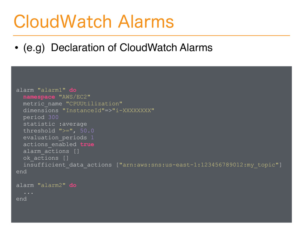 "alarm ""alarm1"" do namespace ""AWS/EC2"" metric_na..."