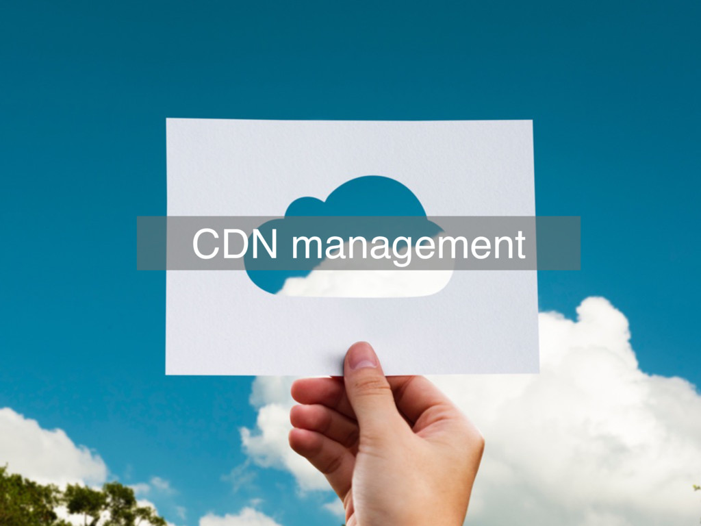 CDN management