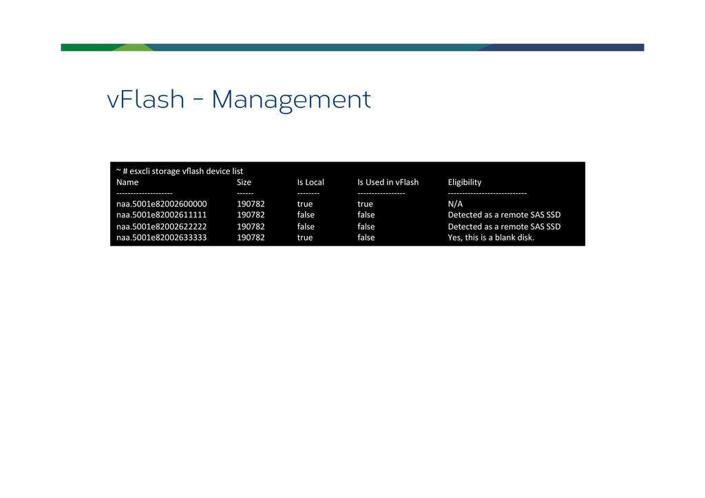 vFlash - Management ~ # esxcli storage...