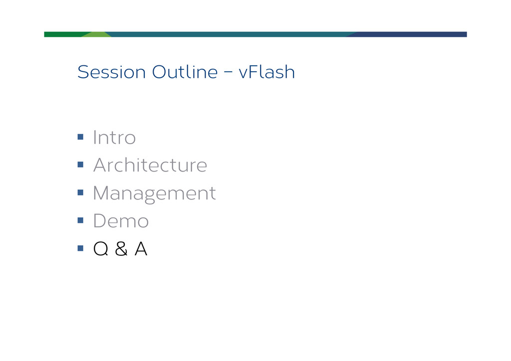 Session Outline – vFlash § Intro § Architec...