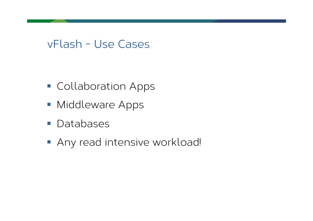 vFlash - Use Cases § Collaboration Apps § M...