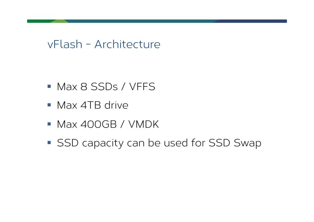 vFlash - Architecture § Max 8 SSDs / VFFS §...