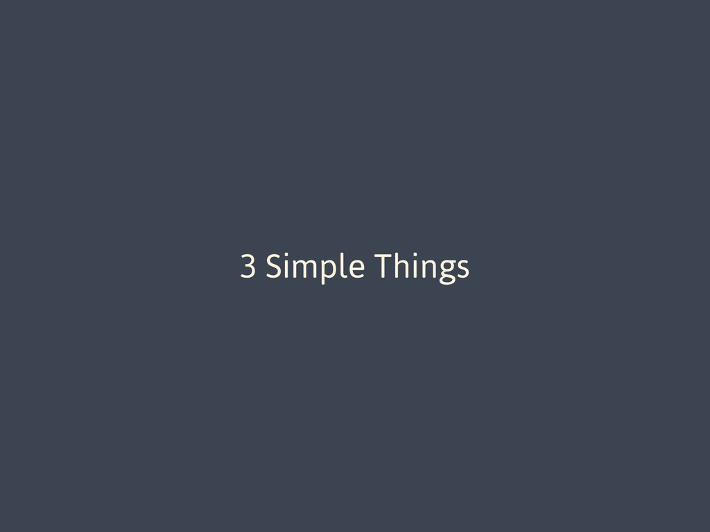 3 Simple Things