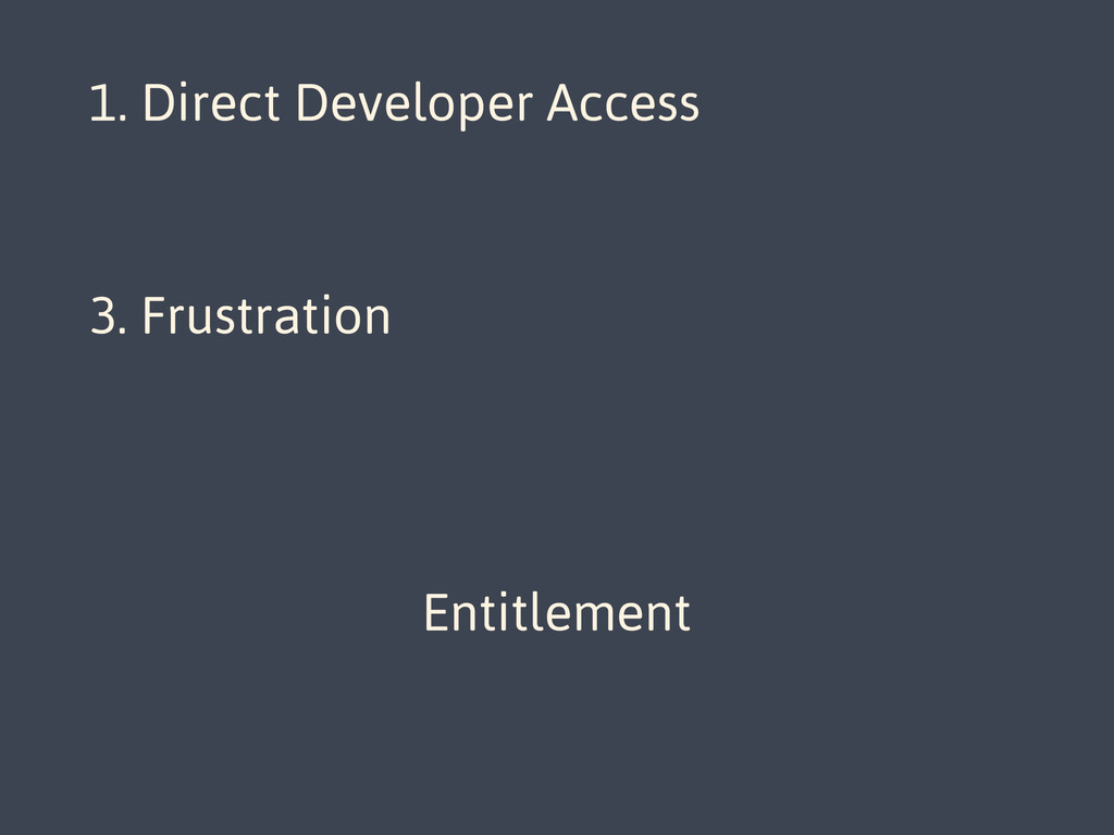 1. Direct Developer Access 2. Open Forum for Di...