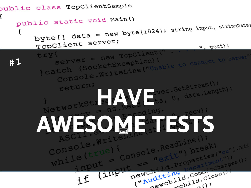 HAVE AWESOME TESTS ! # 1