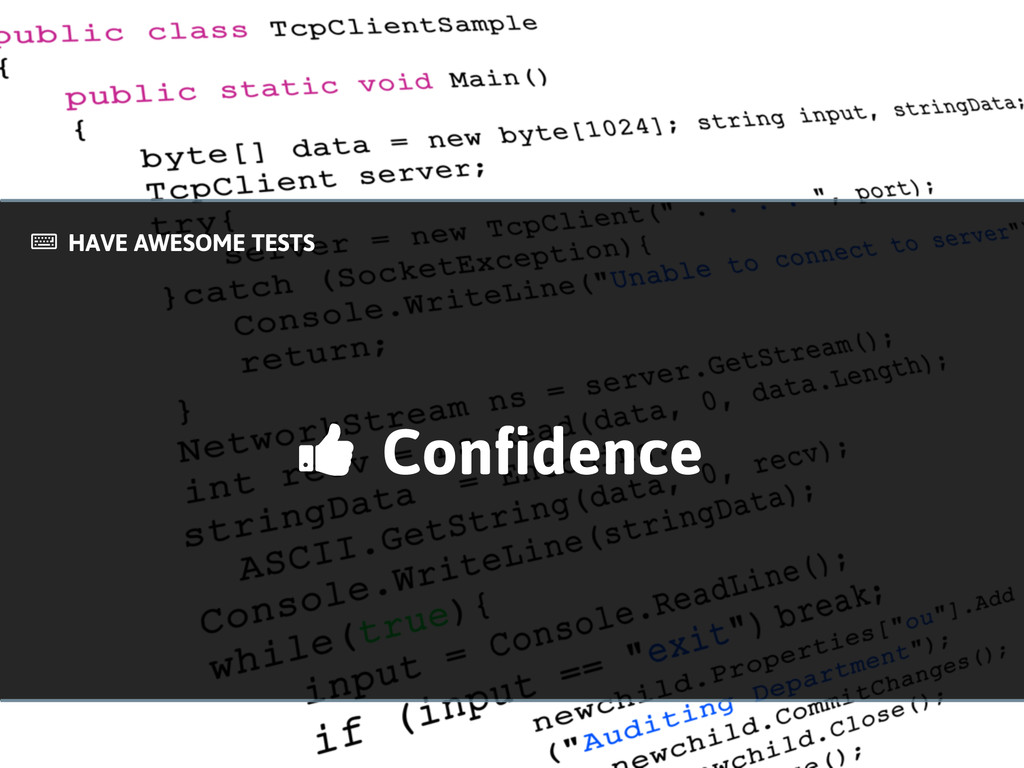 HAVE AWESOME TESTS ! Confidence ""