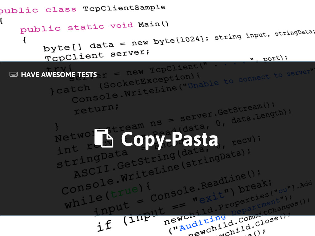 Copy-Pasta # HAVE AWESOME TESTS !
