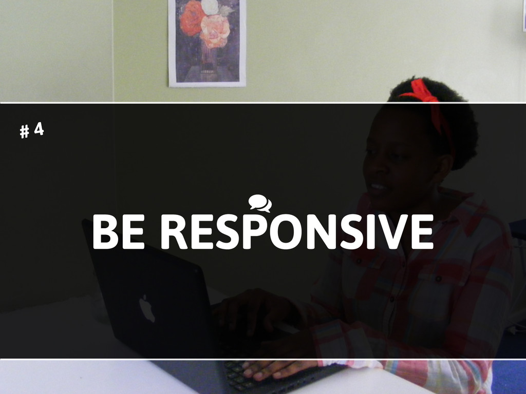 BE RESPONSIVE # 4 +