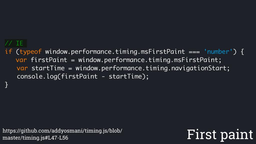 // IE if (typeof window.performance.timing.msFi...