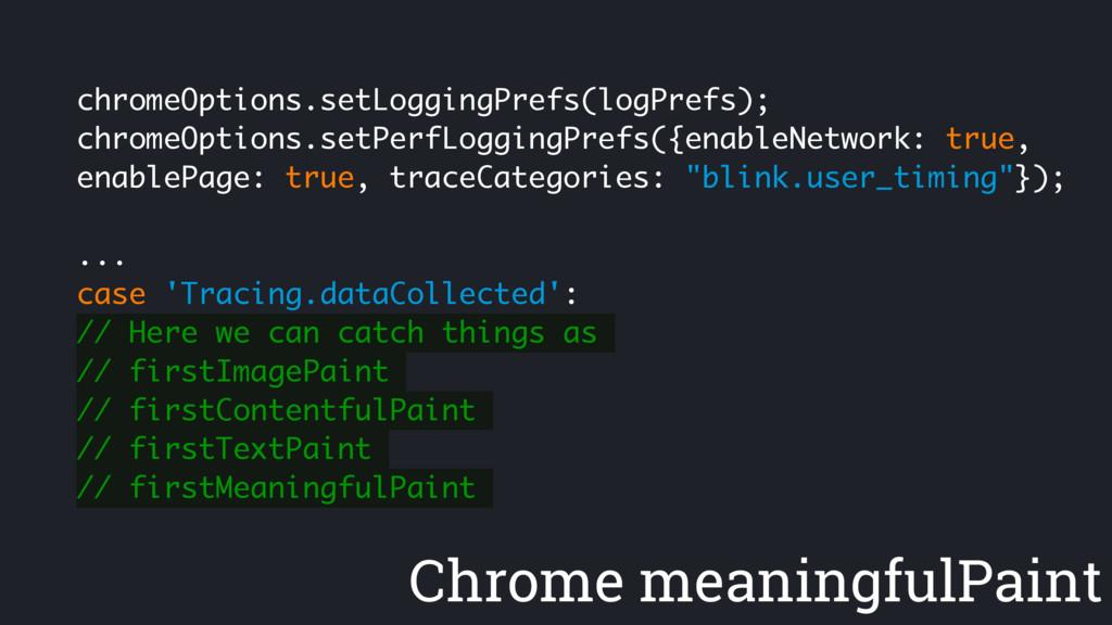 Chrome meaningfulPaint chromeOptions.setLogging...
