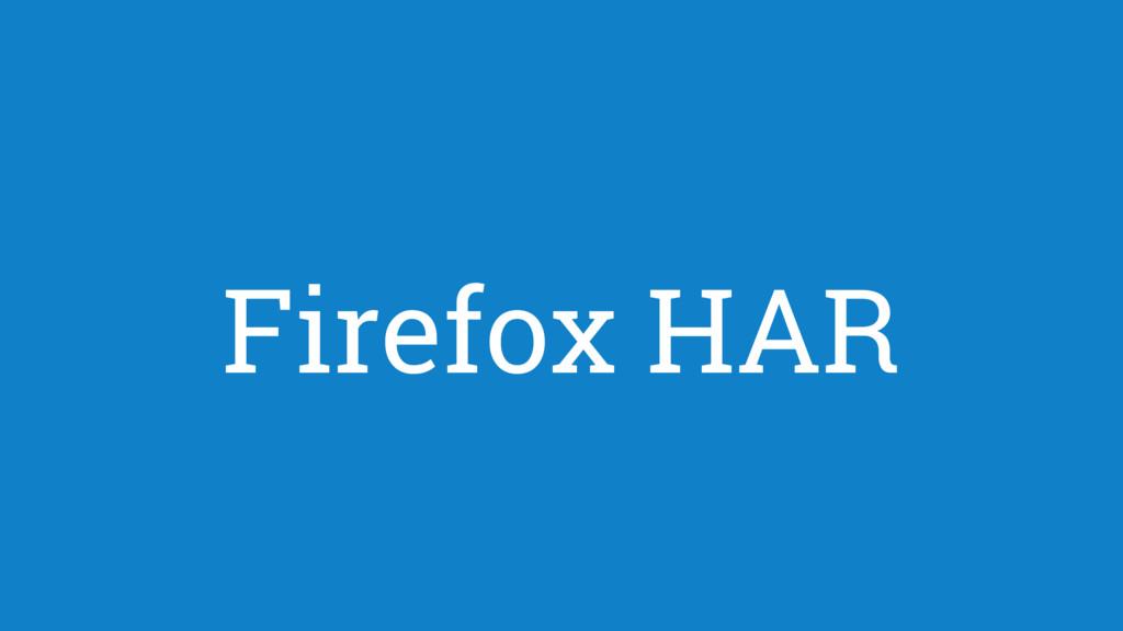 Firefox HAR