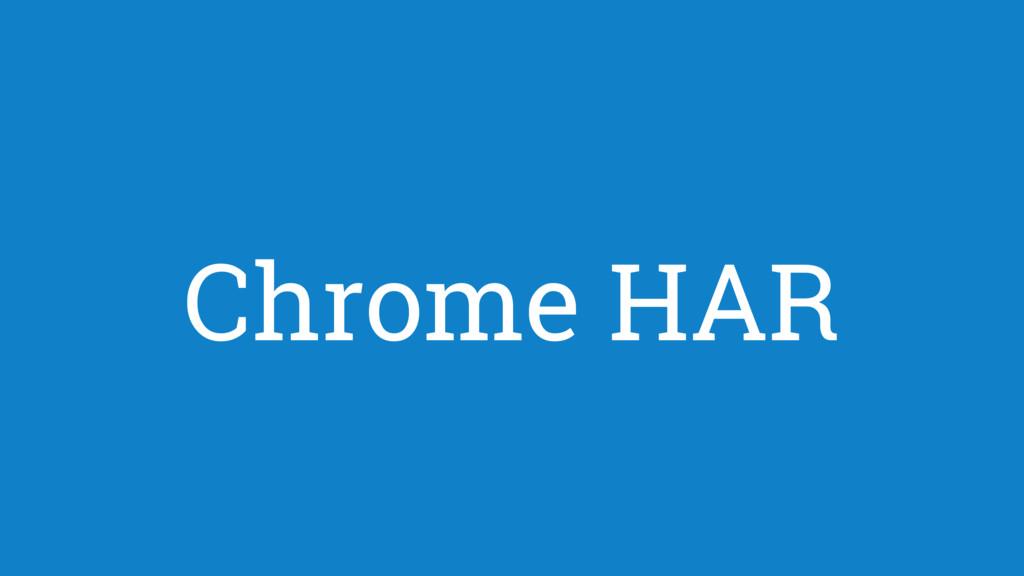 Chrome HAR