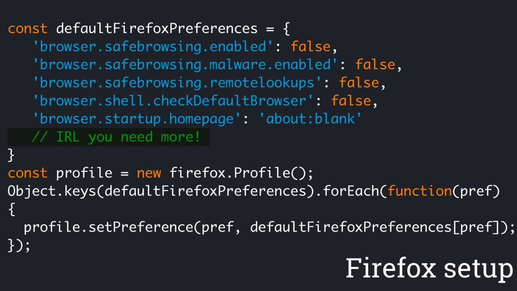 Firefox setup const defaultFirefoxPreferences =...