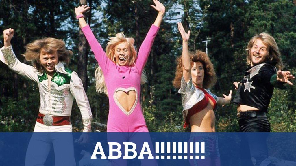 ABBA!!!!!!!!!