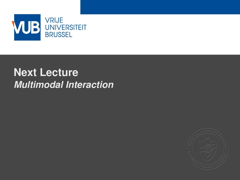 2 December 2005 Next Lecture Multimodal Interac...
