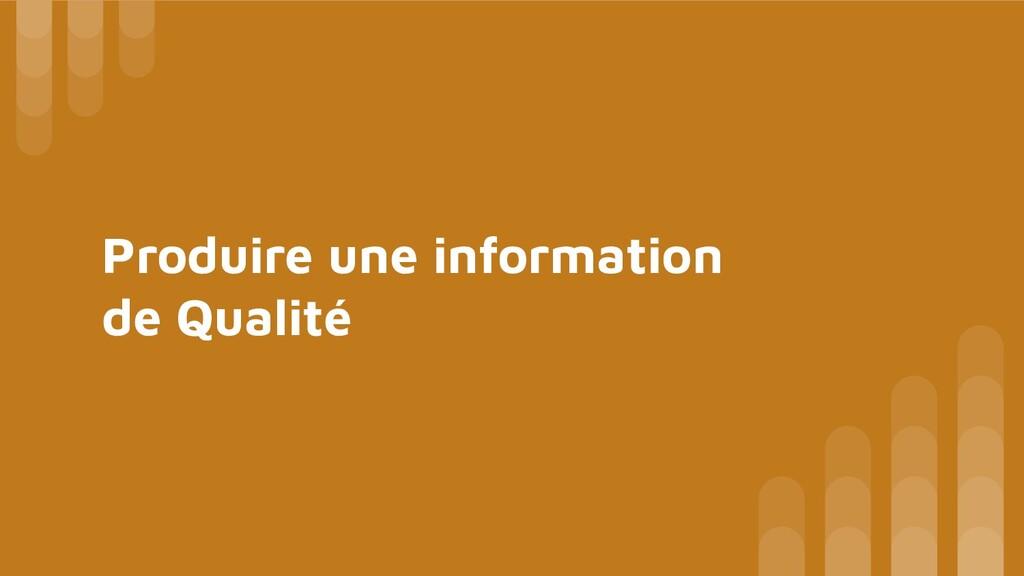 Produire une information de Qualité