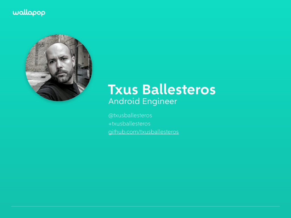 ≥ Txus Ballesteros Android Engineer @txusballes...