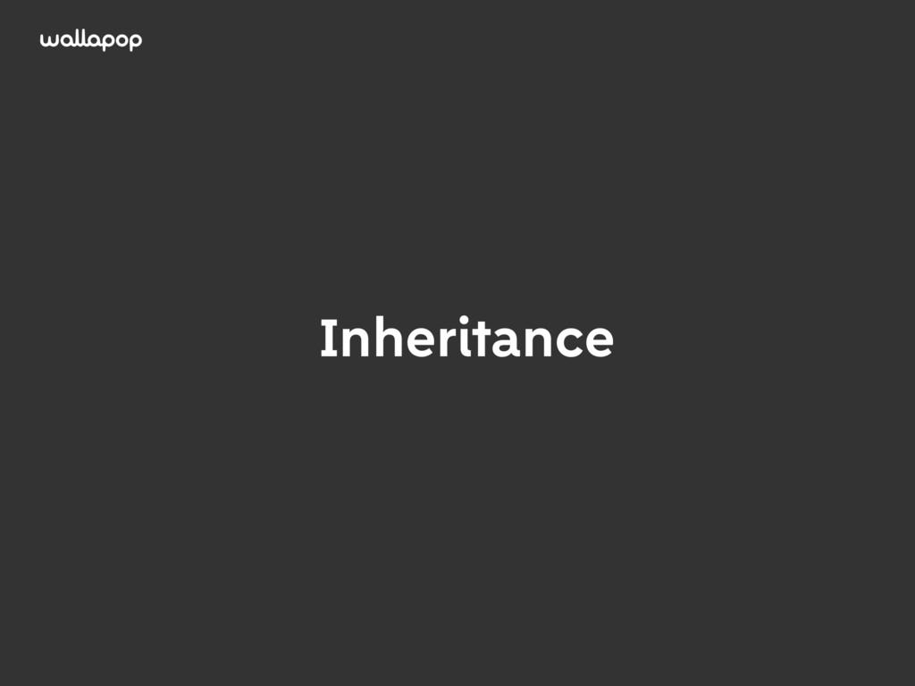 ≥ Inheritance