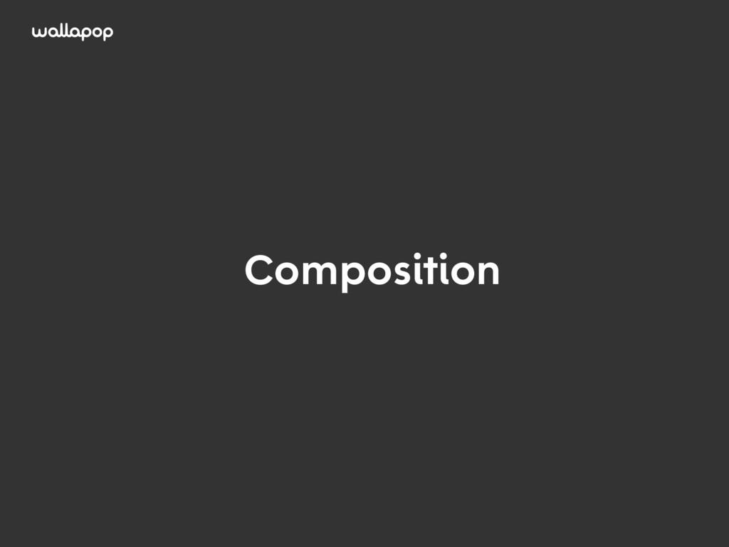 ≥ Composition