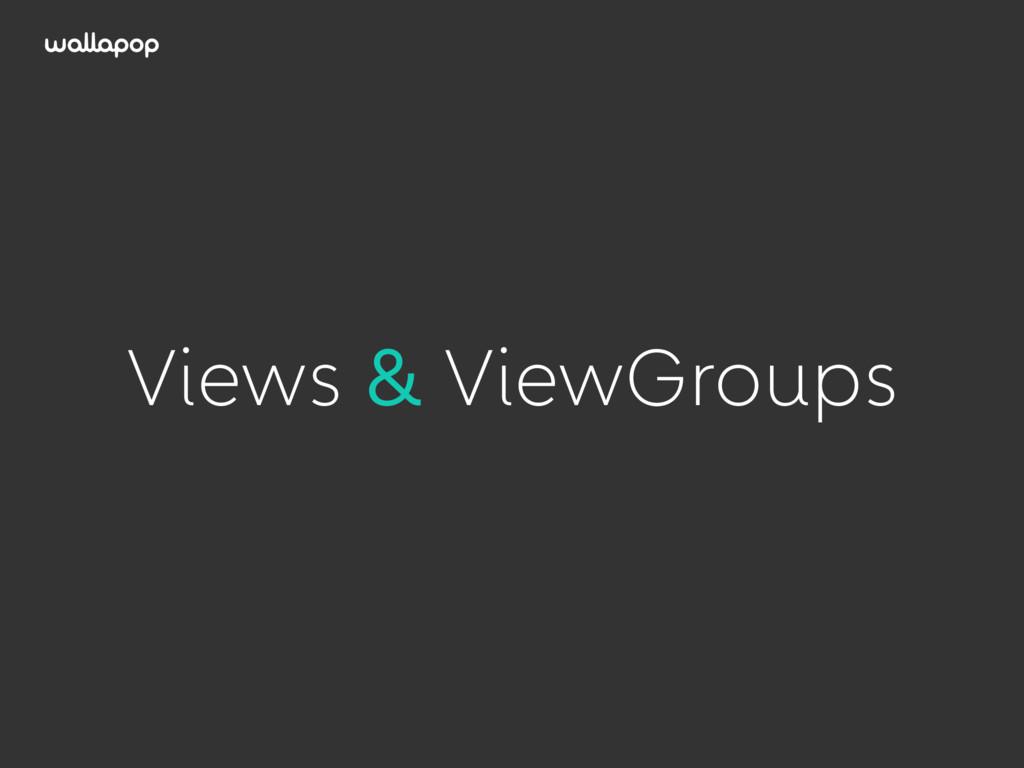 ≥ Views & ViewGroups