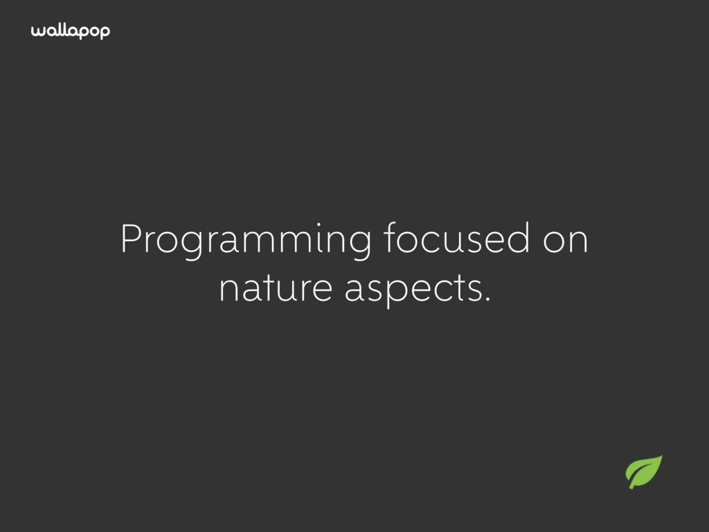 ≥ Programming focused on nature aspects.