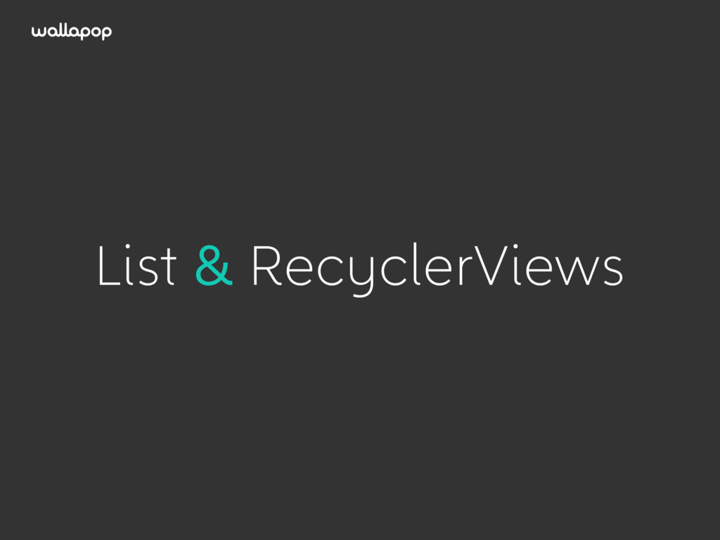 ≥ List & RecyclerViews
