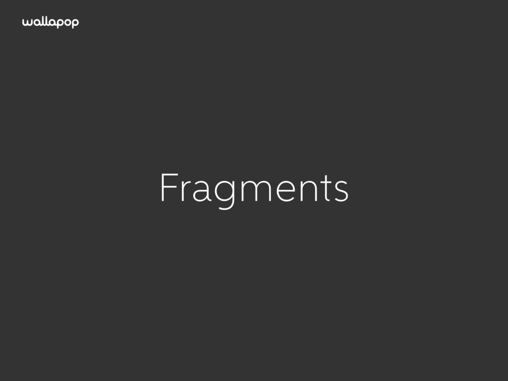 ≥ Fragments