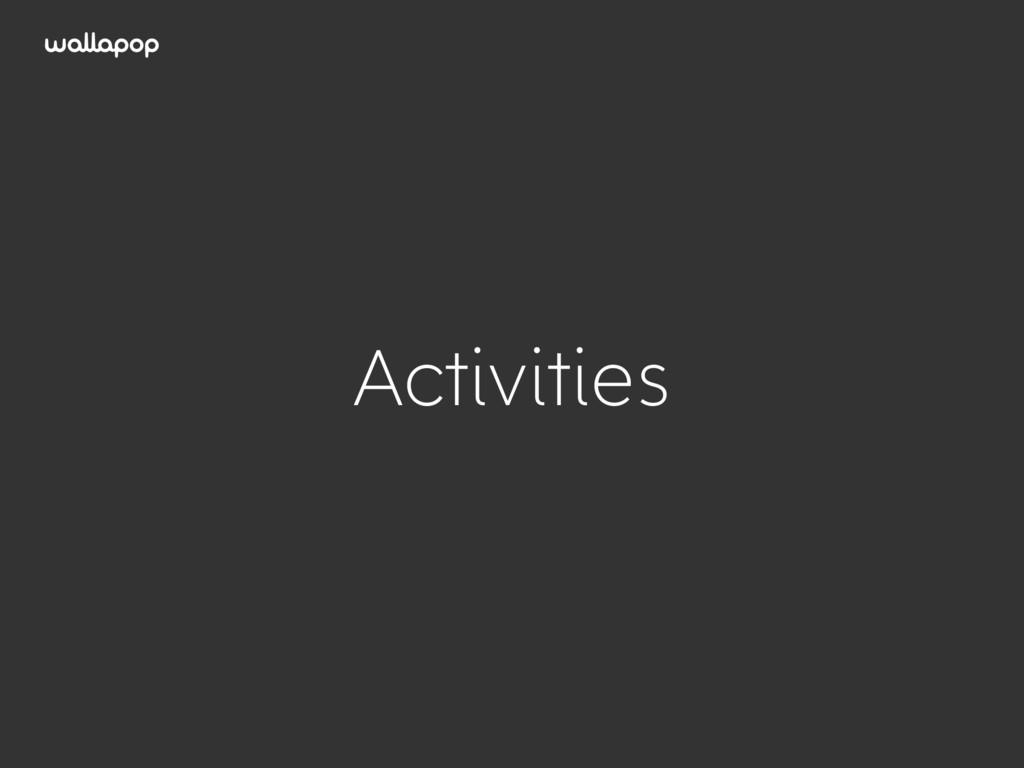 ≥ Activities