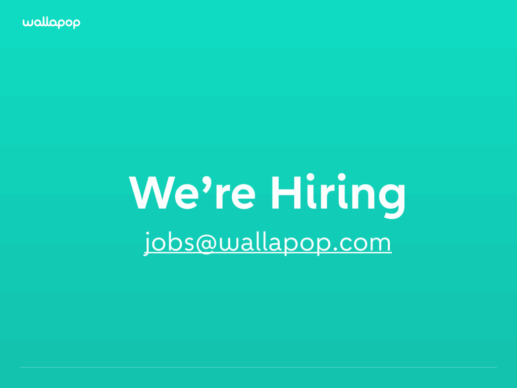 ≥ We're Hiring jobs@wallapop.com