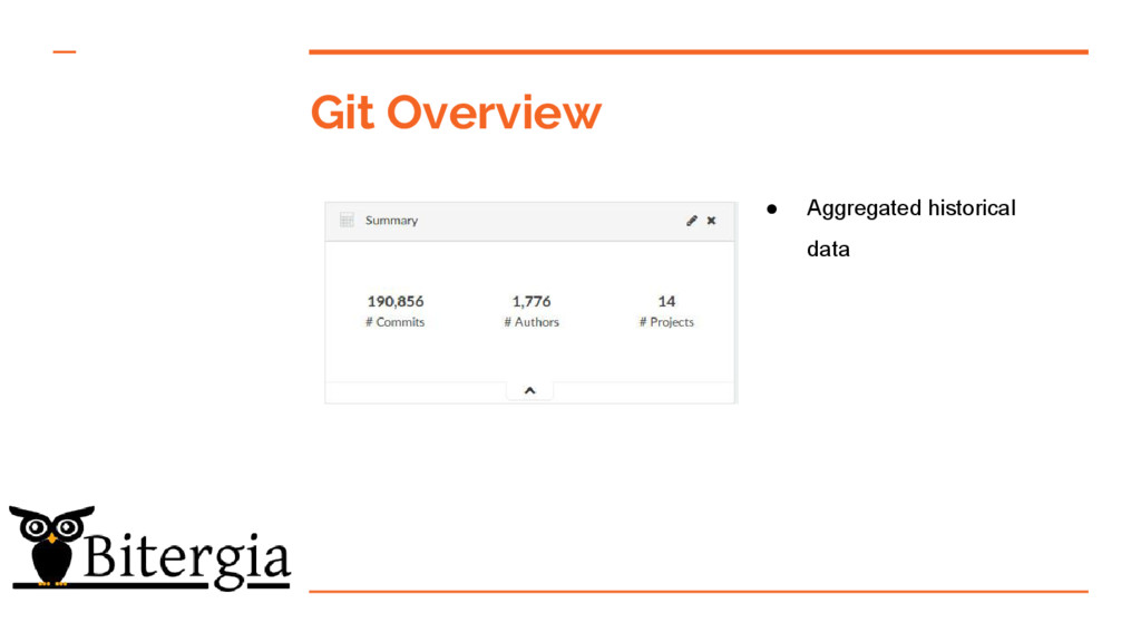 Git Overview ● Aggregated historical data