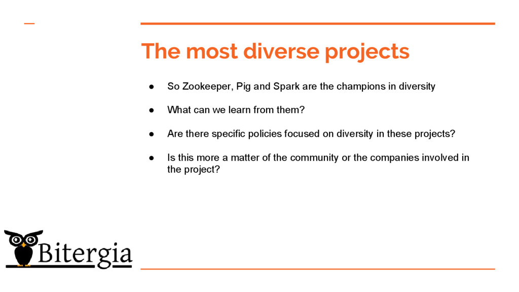 The most diverse projects ● So Zookeeper, Pig a...