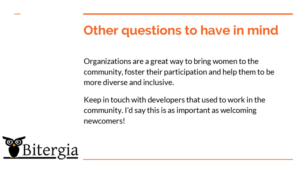 Other questions to have in mind Organizations a...