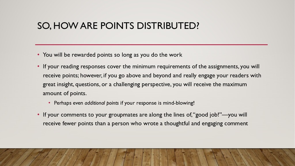 SO, HOW ARE POINTS DISTRIBUTED? • You will be r...