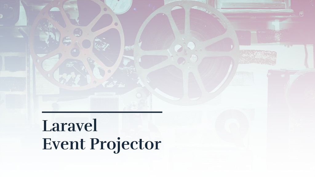 Laravel  Event Projector