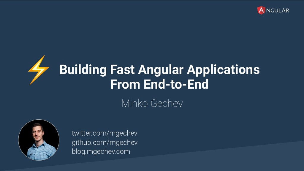 @yourtwitter Building Fast Angular Applications...