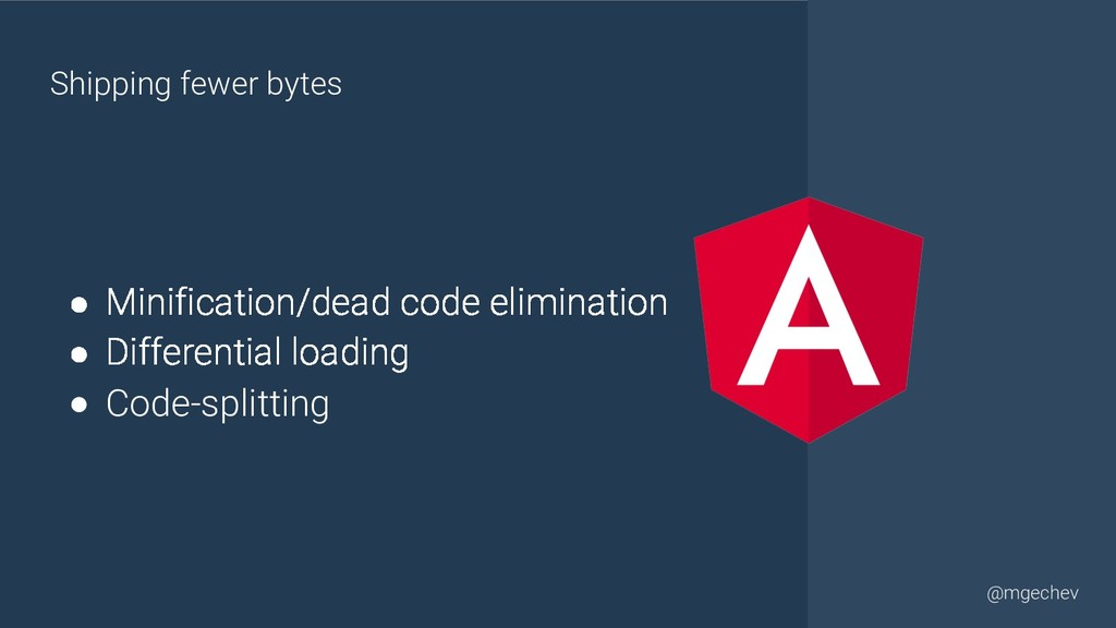 @yourtwitter @mgechev ● Minification/dead code ...