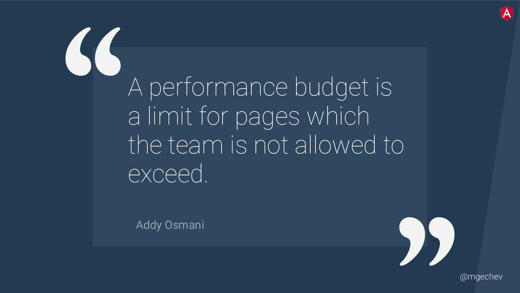 @mgechev A performance budget is a limit for pa...