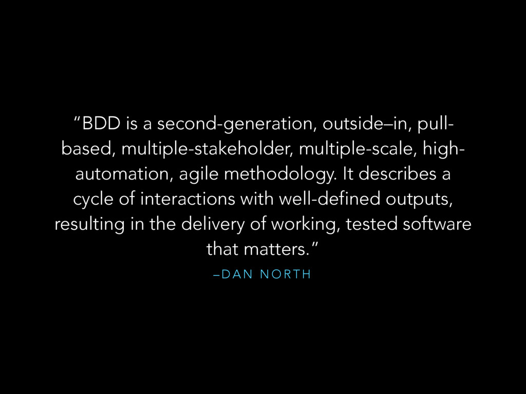 "– D A N N O R T H ""BDD is a second-generation, ..."