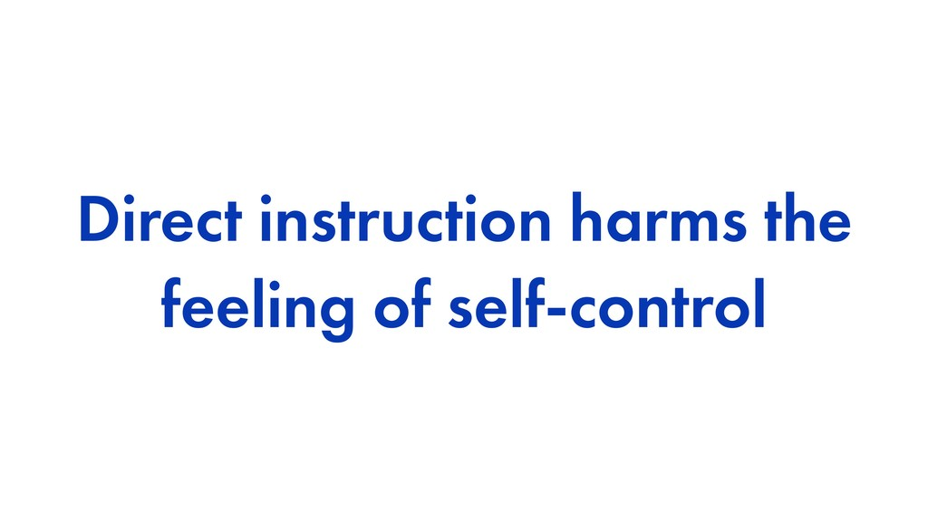 Direct instruction harms the feeling of self-co...