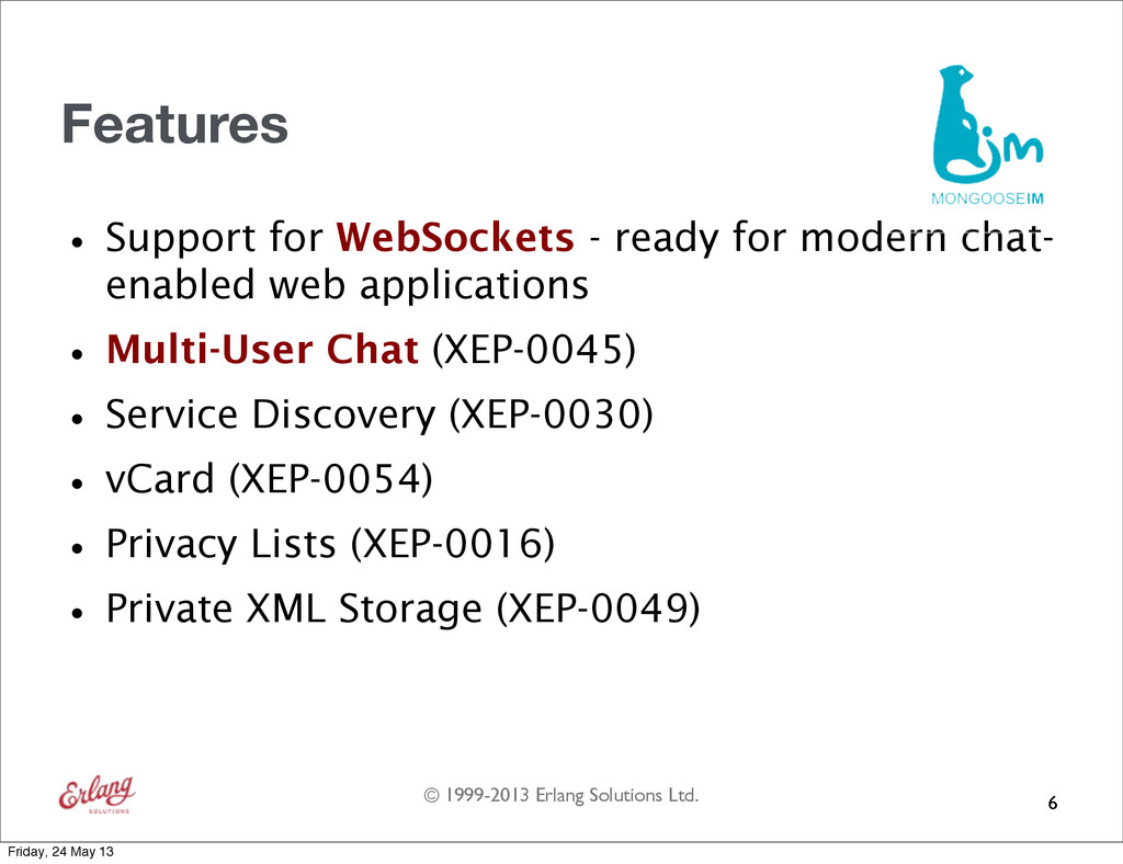 © 1999-2013 Erlang Solutions Ltd. Features •Sup...
