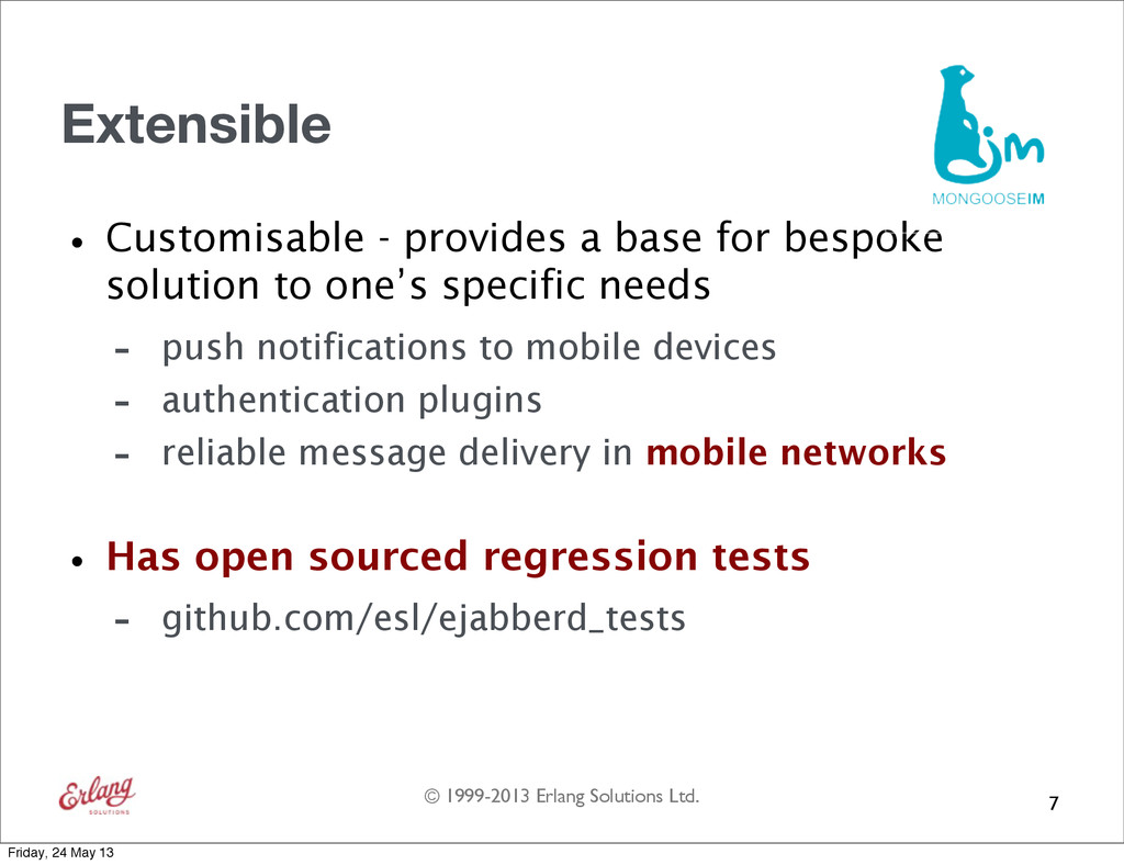© 1999-2013 Erlang Solutions Ltd. Extensible •C...