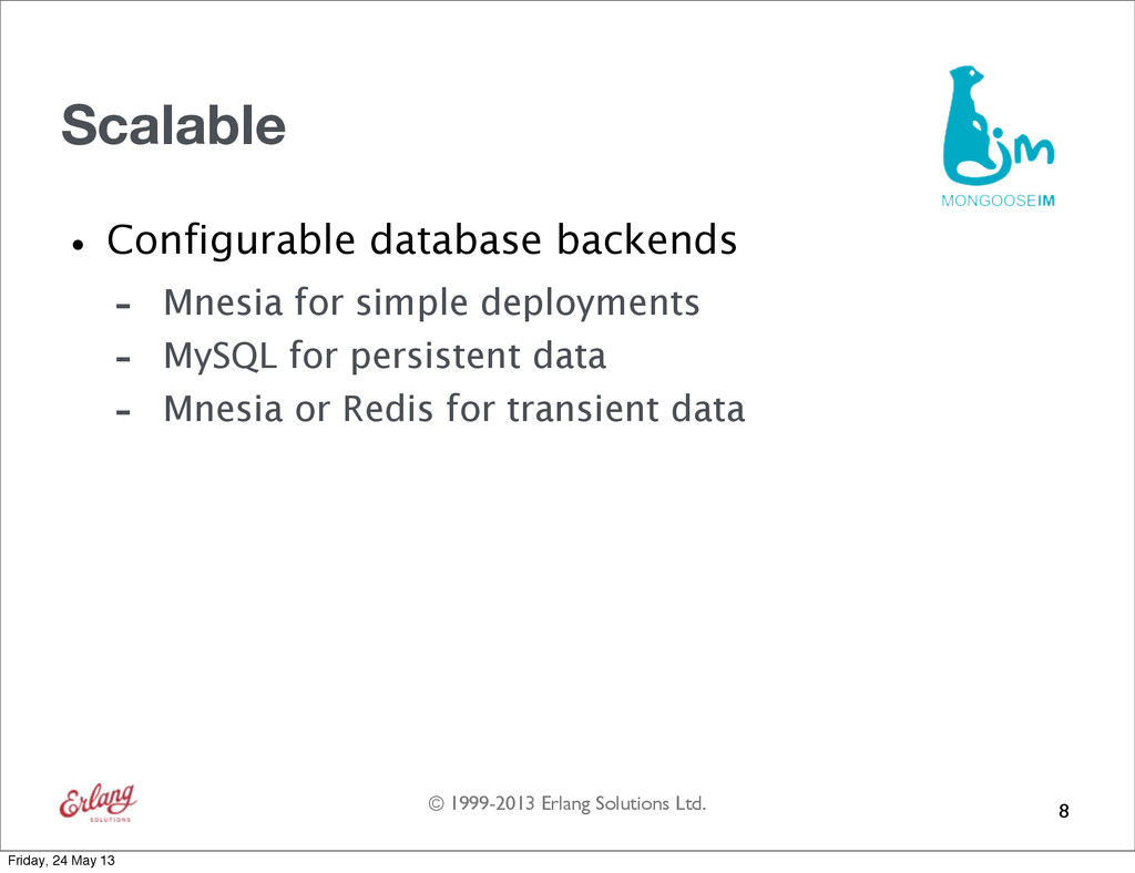 © 1999-2013 Erlang Solutions Ltd. Scalable •Con...