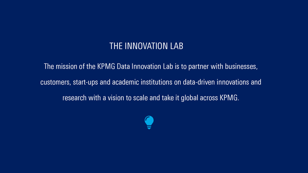 The mission of the KPMG Data Innovation Lab is ...