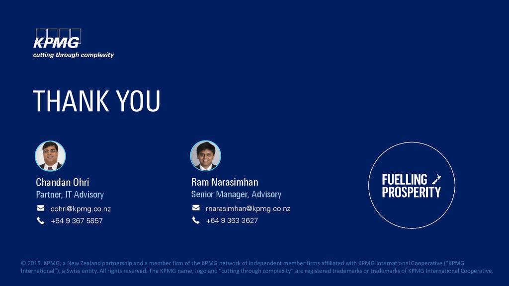 THANK YOU rnarasimhan@kpmg.co.nz +64 9 363 3627...
