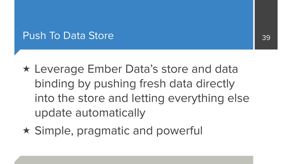 Push To Data Store 39 ★ Leverage Ember Data's s...
