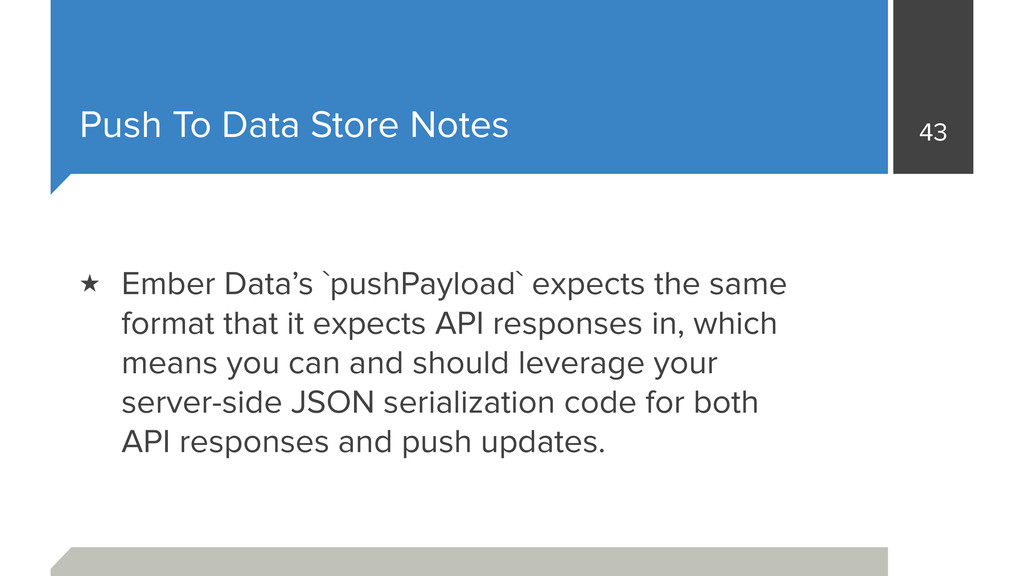 Push To Data Store Notes 43 ★ Ember Data's `pus...