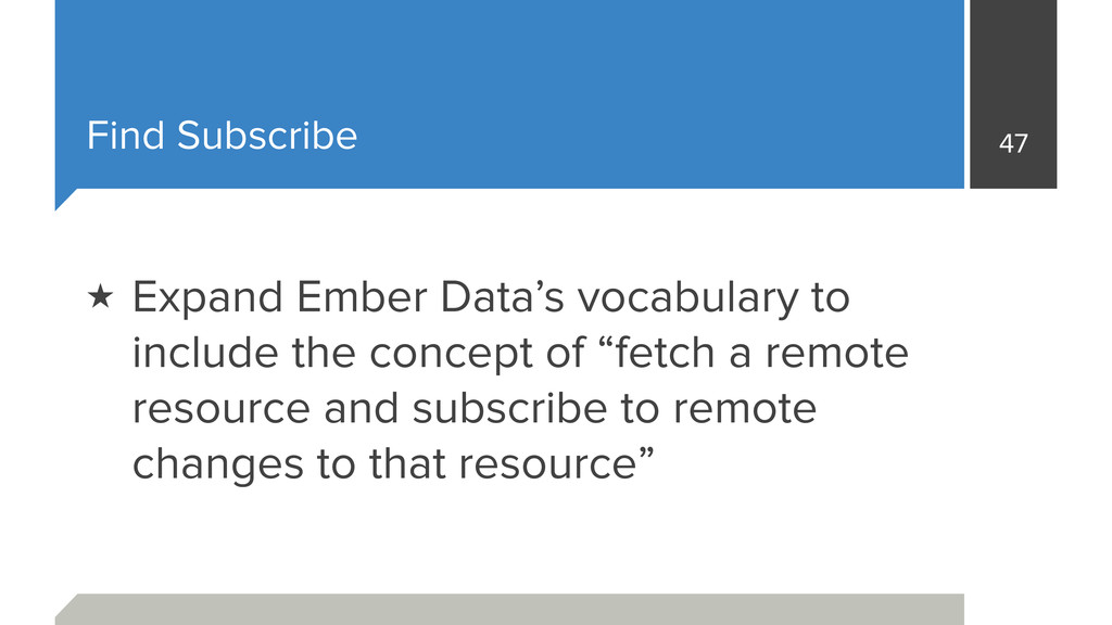 Find Subscribe 47 ★ Expand Ember Data's vocabul...