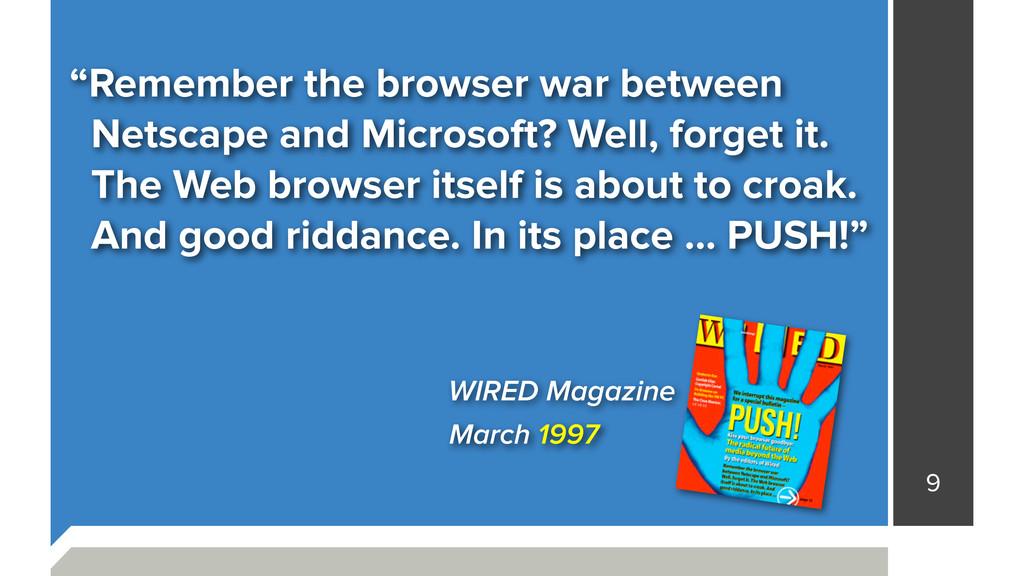 """9 """"Remember the browser war between Netscape an..."""